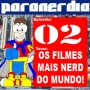 Paranerdia 2: Os Filmes Mais Nerds do Mundo