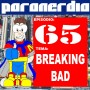 Paranerdia 65: Breaking Bad