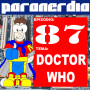 Paranerdia 87: Doctor Who