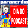 Feliz Dia do Podcast!!