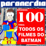 Paranerdia 100 – Todos os Filmes do Batman